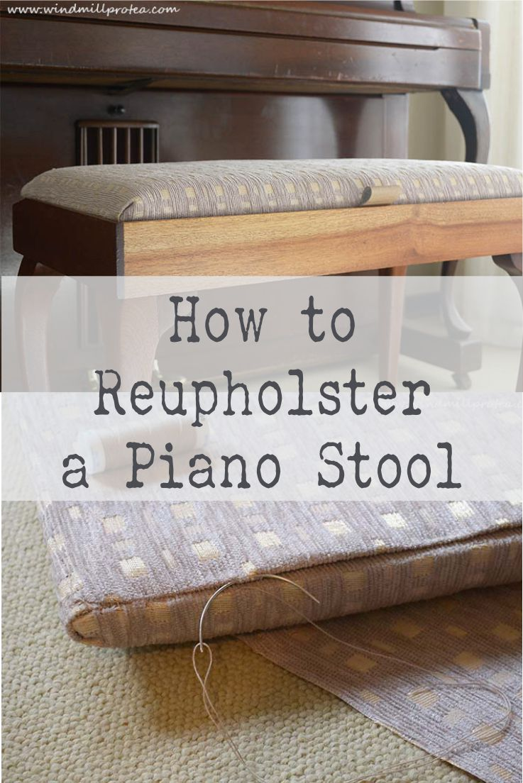 How to Reupholster a Piano Stool