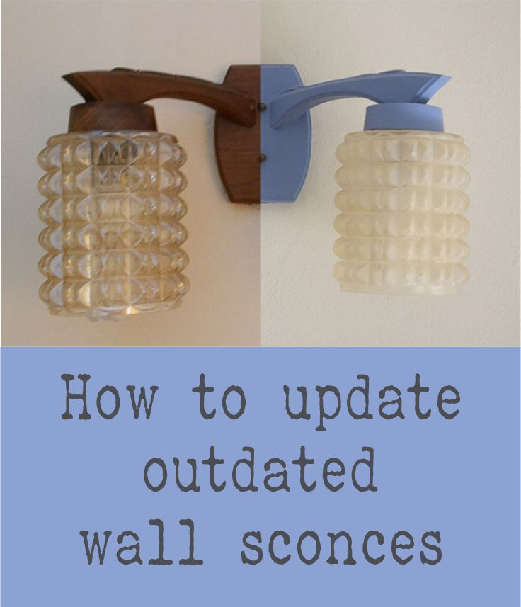 How to Update Outdated Wall Sconces
