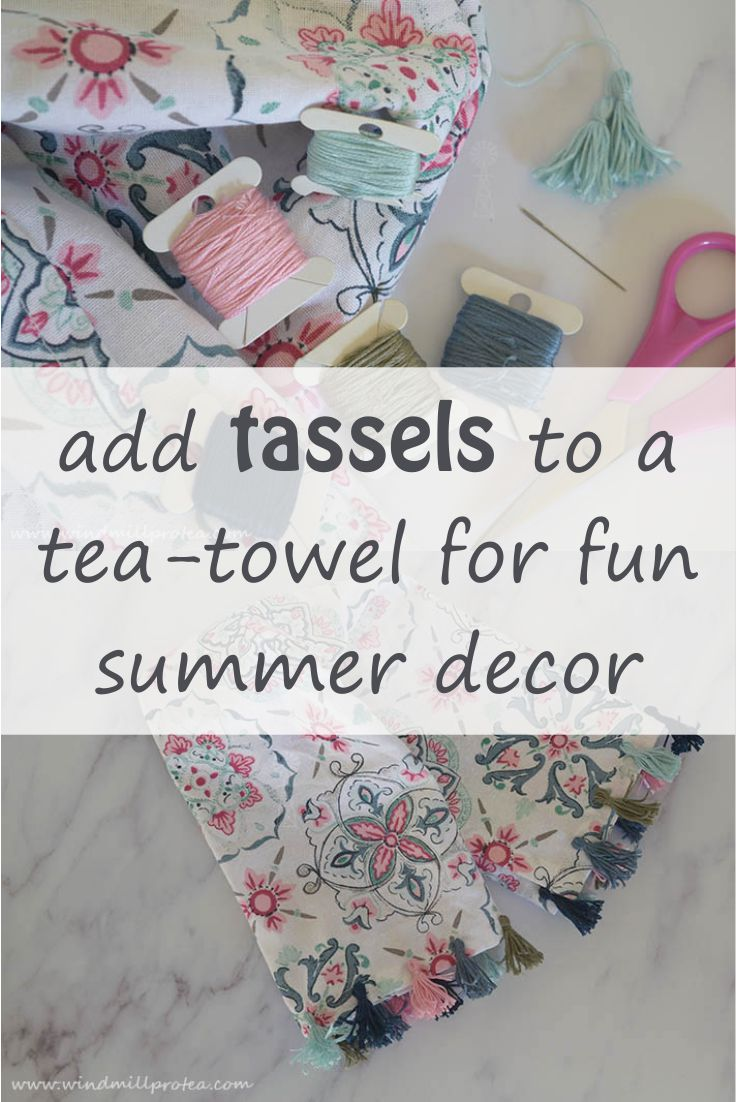 Add Tassels to a Tea-towel for fun Summer Decor | www.windmillprotea.com