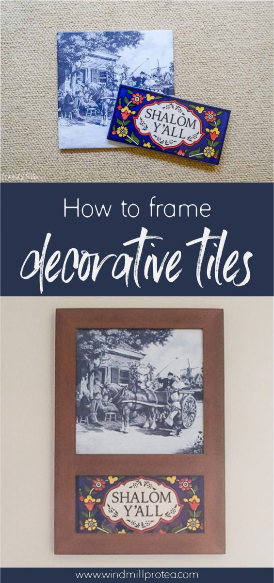 How to frame decorative Tiles | www.windmillprotea.com