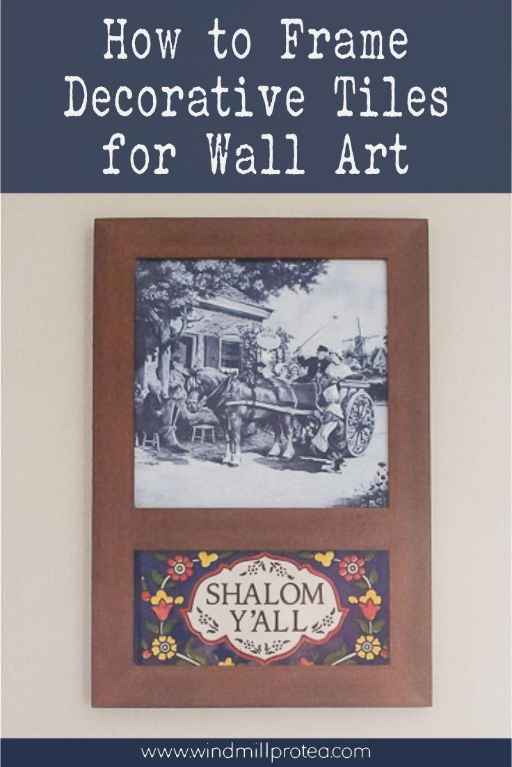 How to Frame Decorative Tiles for Wall Art | www.windmillprotea.com