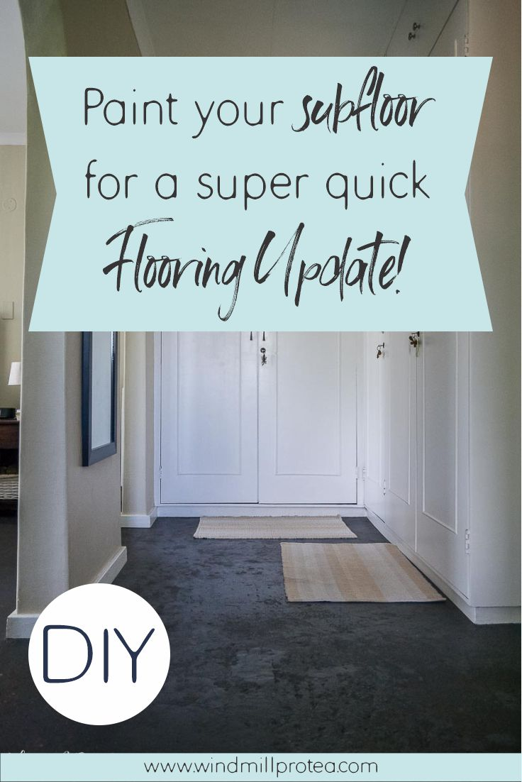 Paint your Subfloor for a Super Quick Flooring Update | www.windmillprotea.com