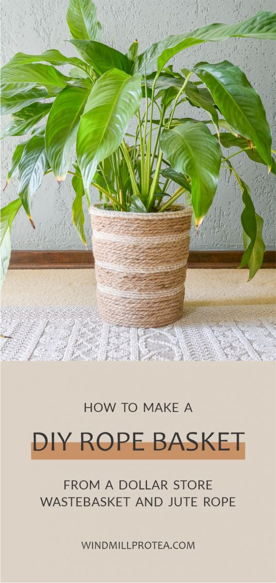Make Your Very Own, Cute DIY Rope Basket on a Budget | www.windmillprotea.com