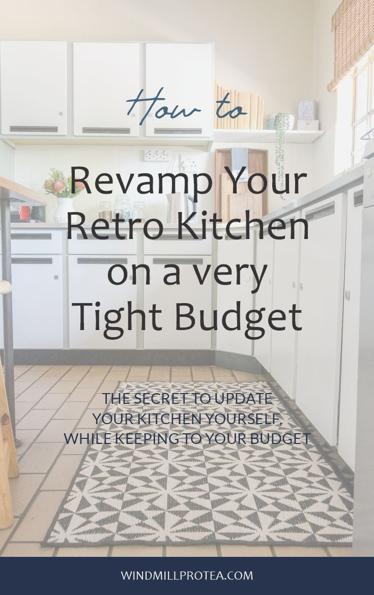 How to Revamp your Retro Kitchen on a Very Tight Budget | www.windmillprotea.com